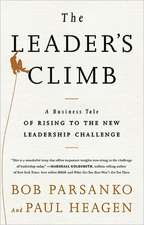 The Leader's Climb: A Business Tale of Rising to the New Leadership Challenge1