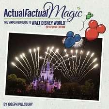 Actual Factual Magic:  A Simplified Guide to Walt Disney World(r)