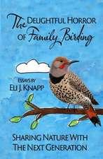 The Delightful Horror of Family Birding