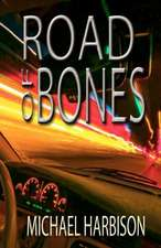 Road of Bones:  (With an Office on the Cape)