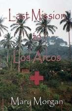 Last Mssion to Los Arcos