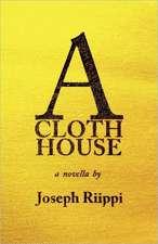 A Cloth House