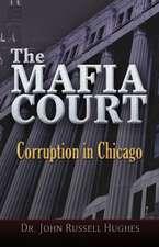 The Mafia Court: Corruption in Chicago