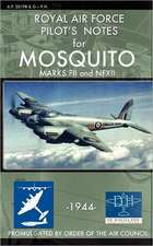 Royal Air Force Pilot's Notes for Mosquito Marks Fii and Nfxii:  How Chrysler's Detroit Tank Arsenal Built the Tanks That Helped Win WWII