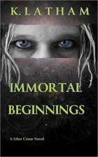 Immortal Beginnings