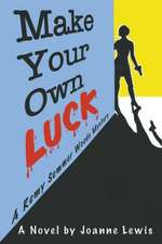 Make Your Own Luck, a Remy Summer Woods Mystery