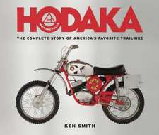 Hodaka Motorcycles:  The Complete to Story to America's Favorite Trail Bike
