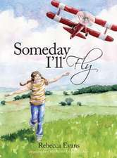 Someday I'll Fly