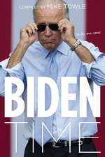 Biden Time:  Crazy Uncle Joe in His Own Words