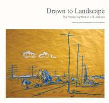 Drawn to Landscape:  The Pioneering Work of J. B. Jackson