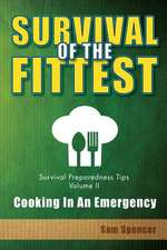 Survival of the Fittest, Survival Preparedness Tips Volume II