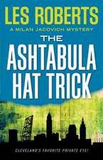 The Ashtabula Hat Trick:  A Milan Jacovich Mystery