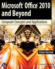 Microsoft Office 2010 and Beyond, Video:  Computer Concepts and Applications