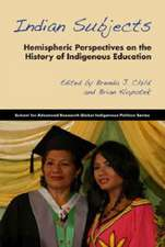 Indian Subjects:  Hemispheric Perspectives on the History of Indigenous Education