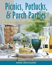 Picnics, Potlucks, & Porch Parties:  Recipes & Ideas for Outdoor Entertaining