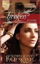 Broken:  The Woman Who Anointed Jesus's Feet