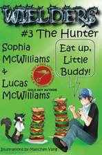 Wielders Book 3 - The Hunter