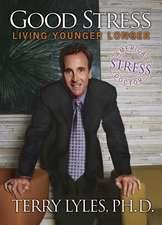 Good Stress:  Living Younger Longer