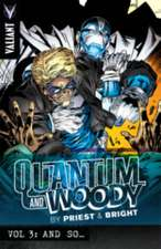 Quantum and Woody by Priest & Bright Volume 3: And So…