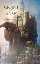 A Grant of Arms: Book #8 in the Sorcerer's Ring