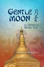 Gentle Moon: The Story of Molly Lee: The Story of Molly Lee