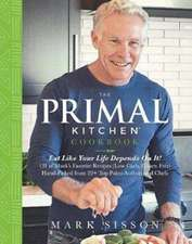 The Primal Kitchen Cookbook: Eat Like Your Life Depends on It!