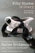 Fifty Shades of Gravy; A Christian Gets Saucy!