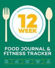 12-Week Food Journal and Fitness Tracker