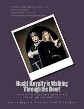 Hush Royalty Is Walking Through the Door!