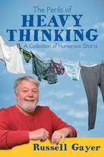 The Perils of Heavy Thinking