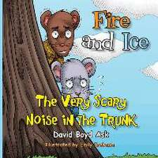 Fire and Ice:  The Very Scary Noise in the Trunk