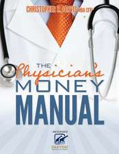The Physician's Money Manual