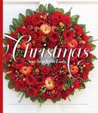 Christmas with Southern Lady, Volume 2:  Holiday Decorating, Recipes, and Table Ideas from Southern Lady Magazine