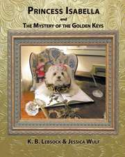 Princess Isabella and The Mystery of the Golden Keys