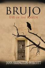 Brujo, Eye of the Raven
