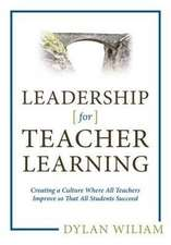 Leadership for Teacher Learning:  What They Are and How to Use Them