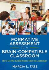 Formative Assessment in a Brain-Compatible Classroom:  How Do We Really Know They're Learning