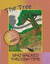 The Tree Who Walked Through Time