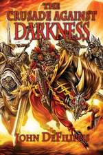 The Crusade Against Darkness