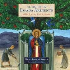 El Fin de La Espada Ardiente:  Adan & Eva y Jesus & Maria