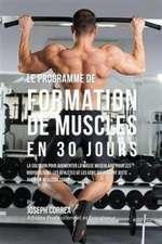 Le programme de formation de Muscles en 30 Jours