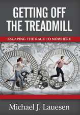 Getting off the Treadmill