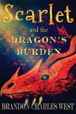 Scarlet and the Dragon's Burden