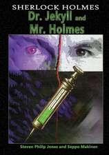 Sherlock Holmes:  Dr. Jekyll and Mr. Holmes