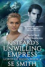 Rista]ard's Unwilling Empress:  Lords of Kassis