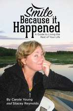 Smile Because It Happened: A Guide to Living the Rest of Your Life