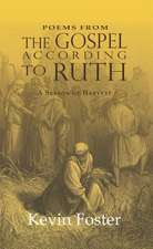 Poems from the Gospel According to Ruth:  A Season of Harvest