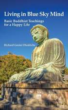 Living in Blue Sky Mind:  Basic Buddhist Teachings for a Happy Life