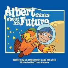 Albert Thinks about His Future:  Helping Children Understand Autism