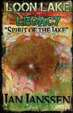 Loon Lake Legacy Spirit Of The Lake